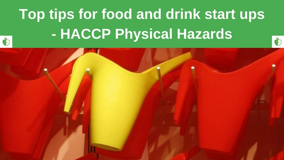 HACCP start up Physical Hazards