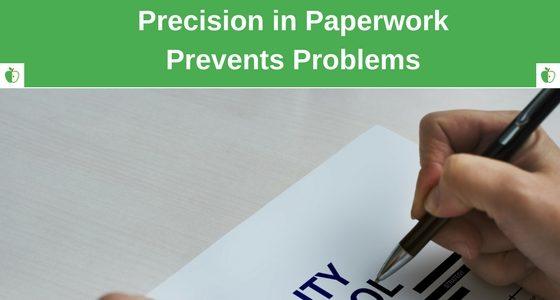 Paperwork Precision Prevents Problems